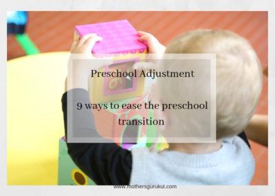 Preschool Adjustment: 9ways to ease the preschool transition