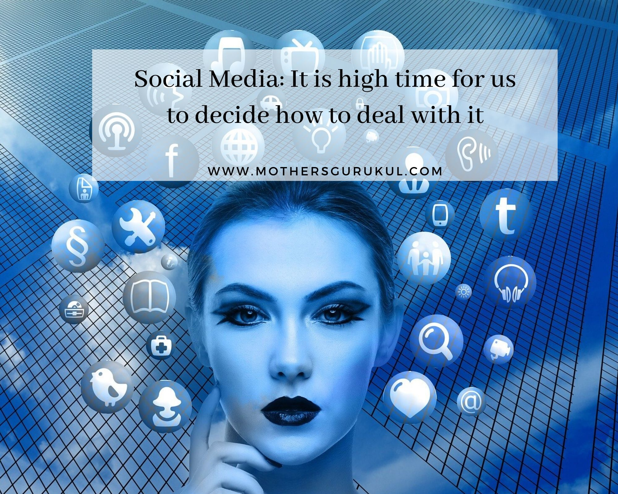 Social Media: It is high time for us to decide how to deal with it