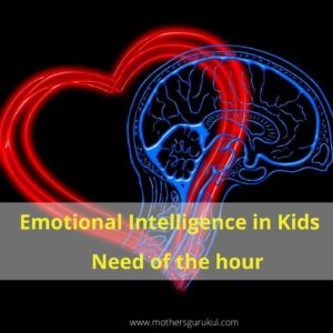Emotional intelligence in Kids-need of the hour
